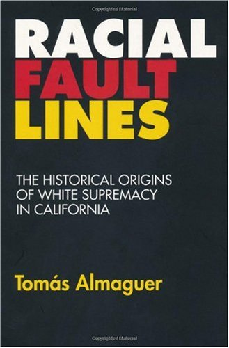 Racial Fault Lines The Historical Origins of White Supremacy in California  1994 edition cover