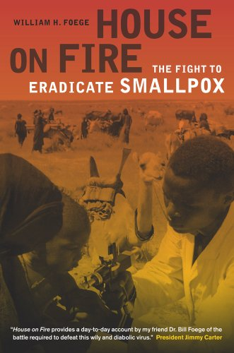 House on Fire The Fight to Eradicate Smallpox  2012 9780520274471 Front Cover