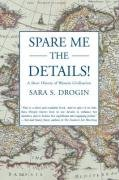 Spare Me the Details! A Short History of Western Civilization N/A edition cover