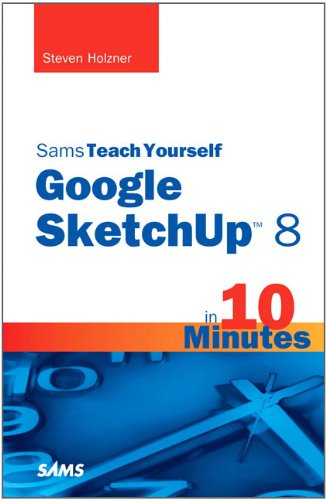 Sams Teach Yourself Google SketchUp 8 in 10 Minutes   2011 edition cover