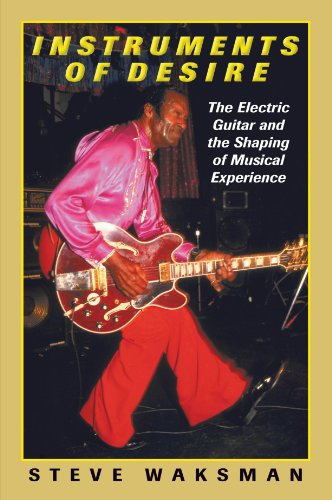 Instruments of Desire The Electric Guitar and the Shaping of Musical Experience  2000 edition cover