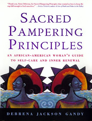 Sacred Pampering Principles An African-American Woman's Guide to Self-Care and Inner Renewal Reprint edition cover
