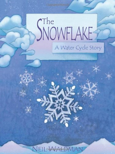 Snowflake A Water Cycle Story  2003 edition cover