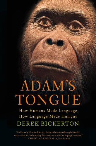 Adam's Tongue How Humans Made Language, How Language Made Humans  2010 edition cover