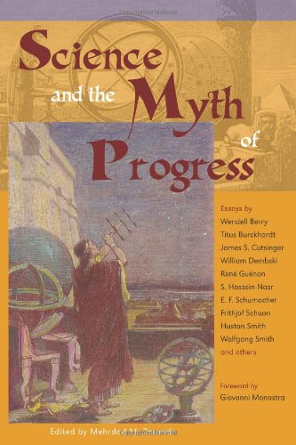 Science and the Myth of Progress   2002 9780941532471 Front Cover