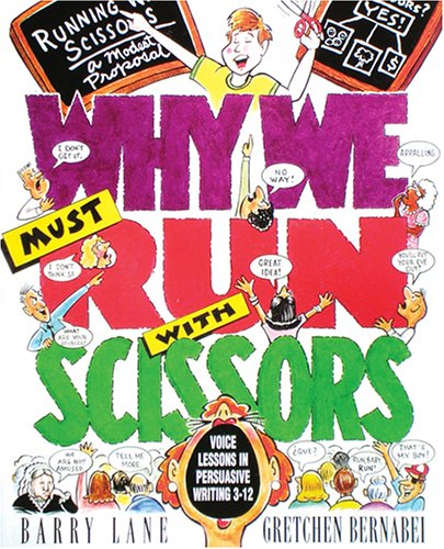 Why We Must Run with Scissors Voice Lesson in Persuasive Writing  2001 edition cover