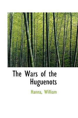 Wars of the Huguenots N/A 9781113495471 Front Cover