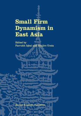 Small Firm Dynamism in East Asia   2002 9781402070471 Front Cover