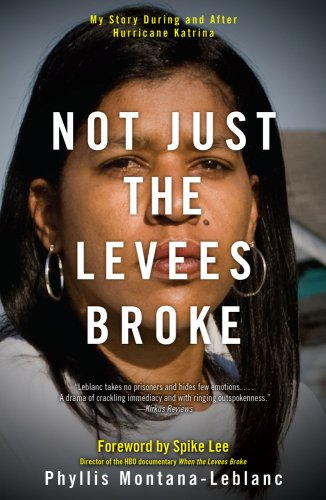 Not Just the Levees Broke My Story During and after Hurricane Katrina N/A edition cover