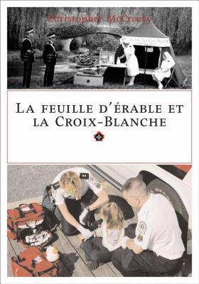 Feuille d'Erable et la Croix-Blanche  N/A 9781550027471 Front Cover