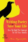 Writing Poetry to Save Your Life How to Find the Courage to Tell Your Stories  2013 edition cover