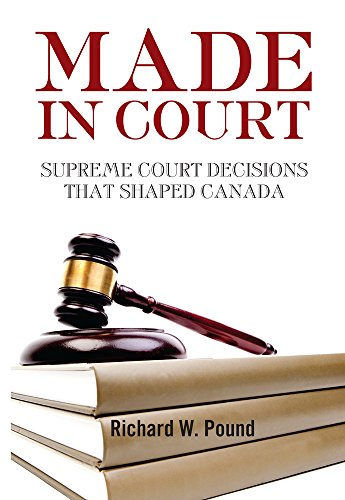 Made in Court Supreme Court Cases That Shaped Canada  2014 9781554553471 Front Cover