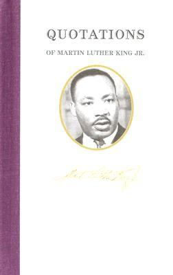 Quotations of Martin Luther King  N/A 9781557099471 Front Cover
