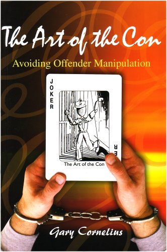 Art of the Con : Avoiding Offender Manipulation 1st 2001 9781569911471 Front Cover