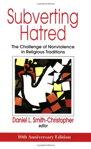 Subverting Hatred The Challenge of Nonviolence in Religious Traditions 10th 2007 edition cover