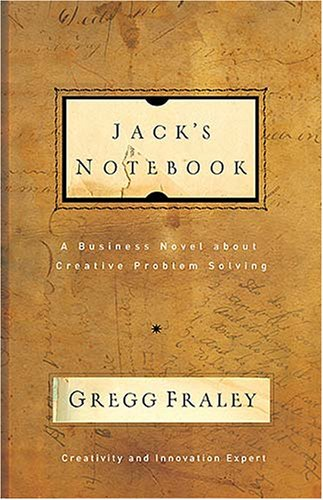 Jack's Notebook A Business Novel about Creative Problem Solving  2008 edition cover