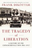Tragedy of Liberation A History of the Chinese Revolution 1945-1957 N/A edition cover
