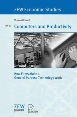 Computers and Productivity How Firms Make a General Purpose Technology Work  2006 9783790816471 Front Cover