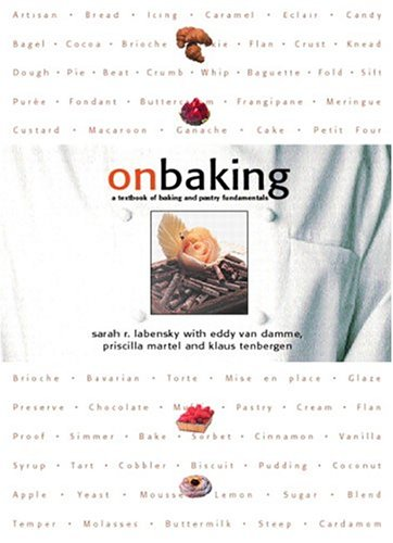 On Baking A Textbook of Baking and Pastry Fundamentals  2005 9780135336472 Front Cover