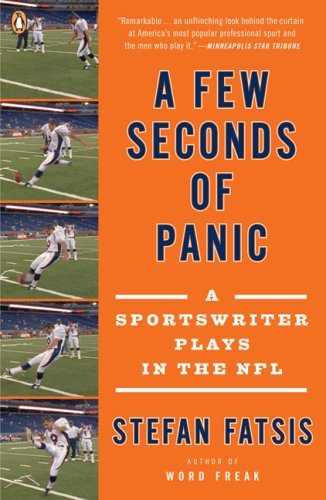Few Seconds of Panic A Sportswriter Plays in the NFL  2009 edition cover