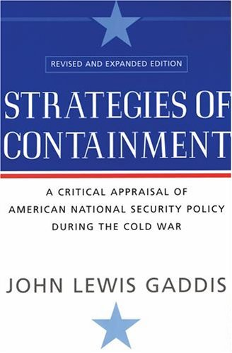 Strategies of Containment A Critical Appraisal of American National Security Policy During the Cold War 2nd 2004 (Revised) edition cover