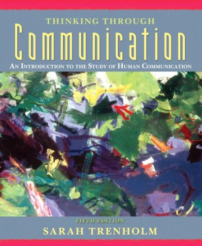 Thinking Through Communication An Introduction to the Study of Human Communication 5th 2008 edition cover
