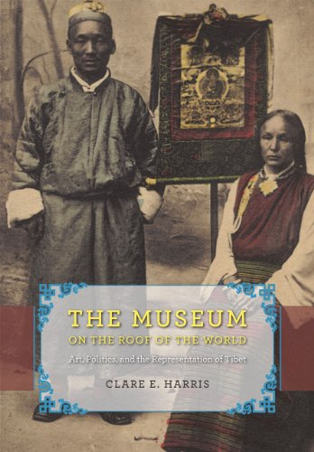 Museum on the Roof of the World Art, Politics, and the Representation of Tibet  2012 9780226317472 Front Cover