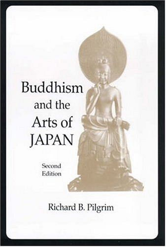 Buddhism and the Arts of Japan   1998 9780231113472 Front Cover