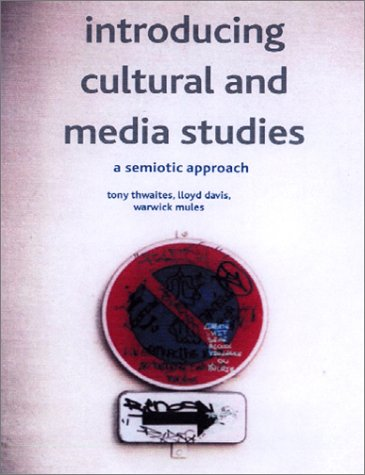 Introducing Cultural and Media Studies A Semiotic Approach 2nd 2002 (Revised) 9780333972472 Front Cover