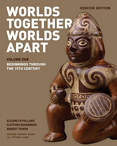 Worlds Together, Worlds Apart A History of the World - From the Beginnings of Humankind to the Present N/A 9780393918472 Front Cover