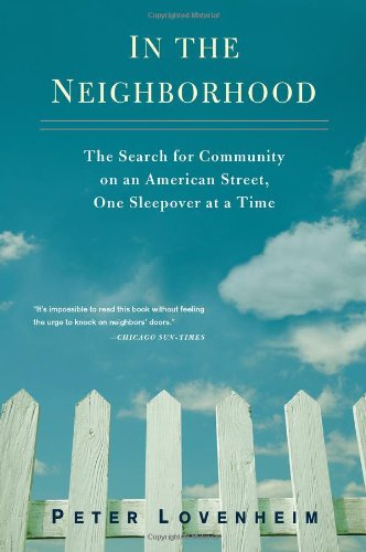 In the Neighborhood The Search for Community on an American Street, One Sleepover at a Time N/A edition cover