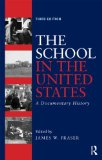 School in the United States A Documentary History 3rd 2014 (Revised) edition cover