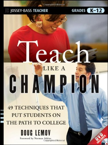Teach Like A Champion 49 Techniques That Put Students on the Path to College  2010 9780470550472 Front Cover