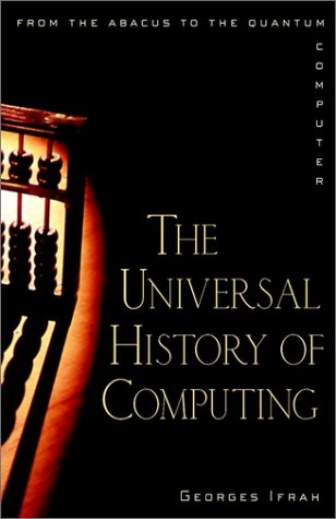 Universal History of Computing From the Abacus to the Quantum Computer  2000 edition cover