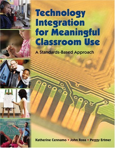 Technology Integration for Meaningful Classroom Use A Standards-Based Approach  2010 edition cover