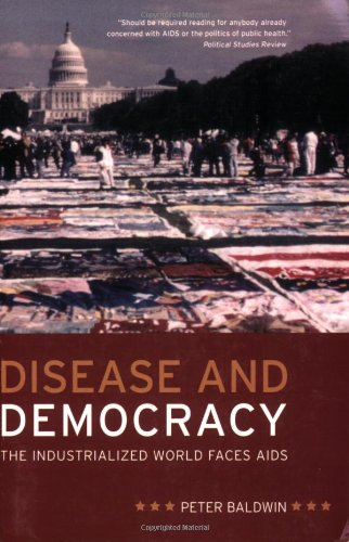 Disease and Democracy The Industrialized World Faces AIDS  2007 9780520251472 Front Cover