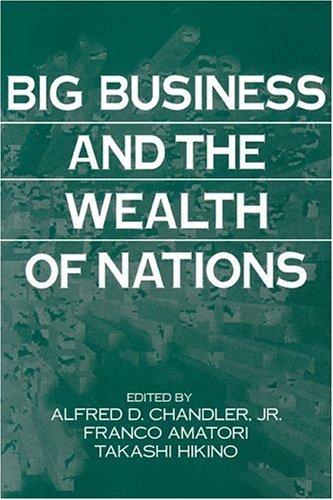 Big Business and the Wealth of Nations   1999 9780521663472 Front Cover