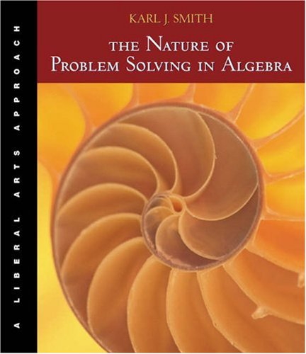 Nature of Problem Solving in Algebra A Liberal Arts Approach  2004 9780534421472 Front Cover