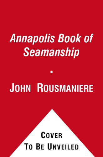Annapolis Book of Seamanship  3rd 9780671674472 Front Cover