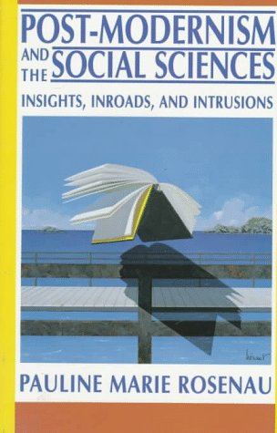 Post-Modernism and the Social Sciences Insights, Inroads, and Intrusions  1992 edition cover