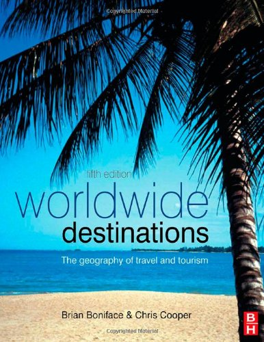 Worldwide Destinations The geography of travel and Tourism 5th 2009 (Revised) 9780750689472 Front Cover