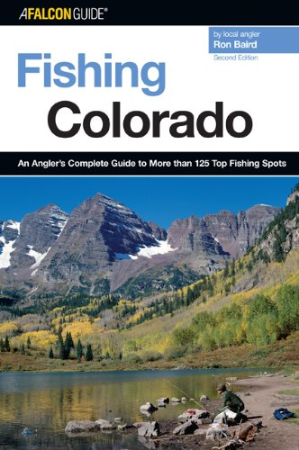 Fishing Colorado An Angler's Complete Guide to More Than 120 Top Fishing Spots 2nd 2006 9780762741472 Front Cover
