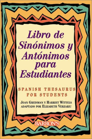 Libro de Sinonimos y Antonimos para Estudiantes Spanish Thesaurus for Students  2000 9780764114472 Front Cover