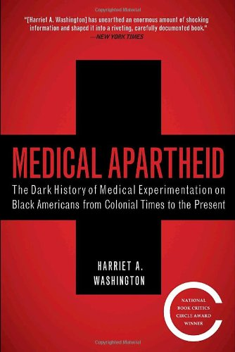 Medical Apartheid The Dark History of Medical Experimentation on Black Americans from Colonial Times to the Present N/A 9780767915472 Front Cover