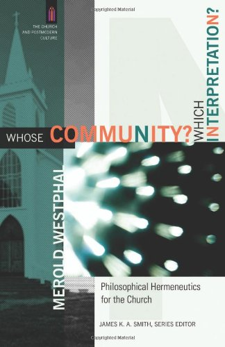 Whose Community? Which Interpretation? Philosophical Hermeneutics for the Church  2009 edition cover