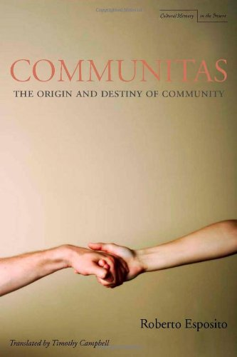 Communitas The Origin and Destiny of Community  2009 edition cover