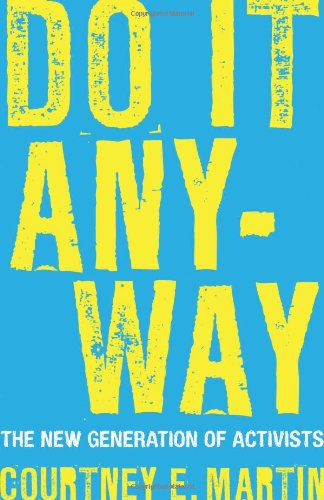 Do It Anyway The New Generation of Activists  2010 9780807000472 Front Cover