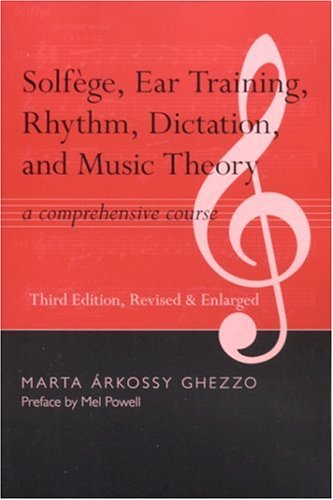 Solfege, Ear Training, Rhythm, Dictation, and Music Theory A Comprehensive Course 2nd 2004 edition cover