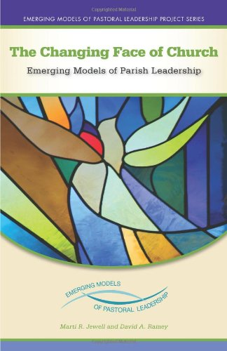 Changing Face of Church Emerging Models of Parish Leadership  2010 edition cover