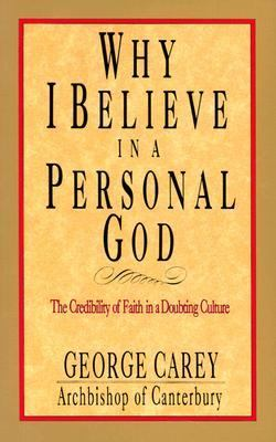 Why I Believe in a Personal God The Credibility of Faith in a Doubting Culture N/A 9780877889472 Front Cover